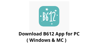 Download B612 App for PC