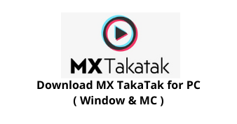 Download MX TakaTak for PC