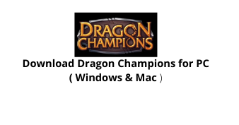 Download Dragon Champions for Windows 10