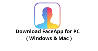 Download FaceApp for Windows 10