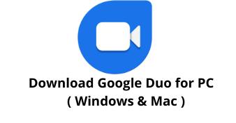 Download Google Duo App for Windows 10