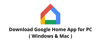 Download Google Home for Windows 10