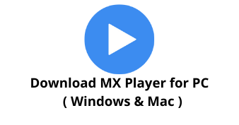 Download MX Player for Windows 10
