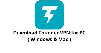 Download Thunder VPN for Wimdows 10