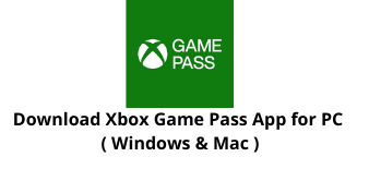 Download Xbox Game Pass App for Windows 10