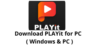 Download PLAYit for PC, Windows 11/10/8/7 & PC