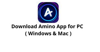 Download Amino App for Windows 10