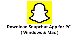 Download Snapchat App for Windows 10